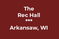 The Rec Hall - Arkansaw, WI